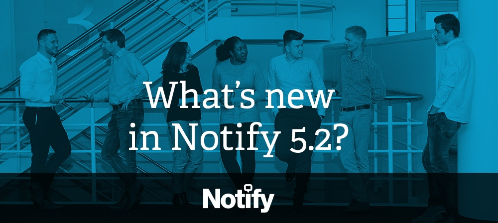 What's new in Notify 5.2?